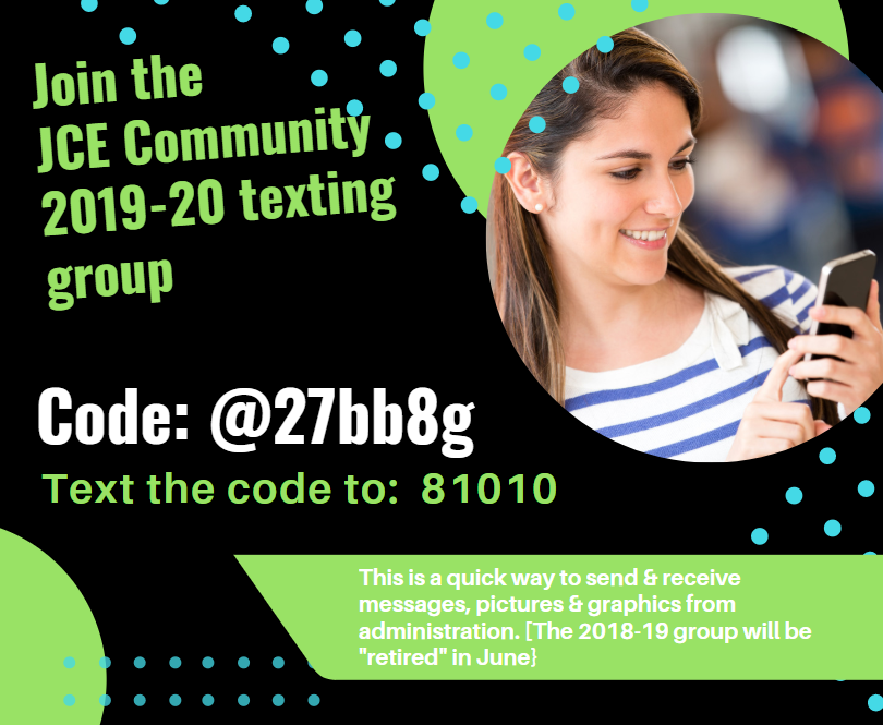 Join the JCE Community Remind Group Text the code @27bb8g to 81010