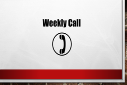 Weekly Call