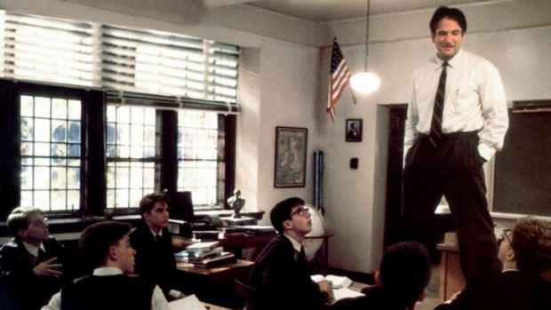 Robin Williams from the movie, Dead Poet Society.