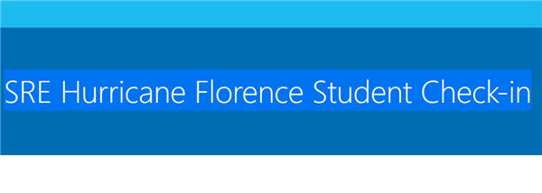 SRE Hurricane Florence Student Check-in