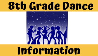 8th Grade Dance Information