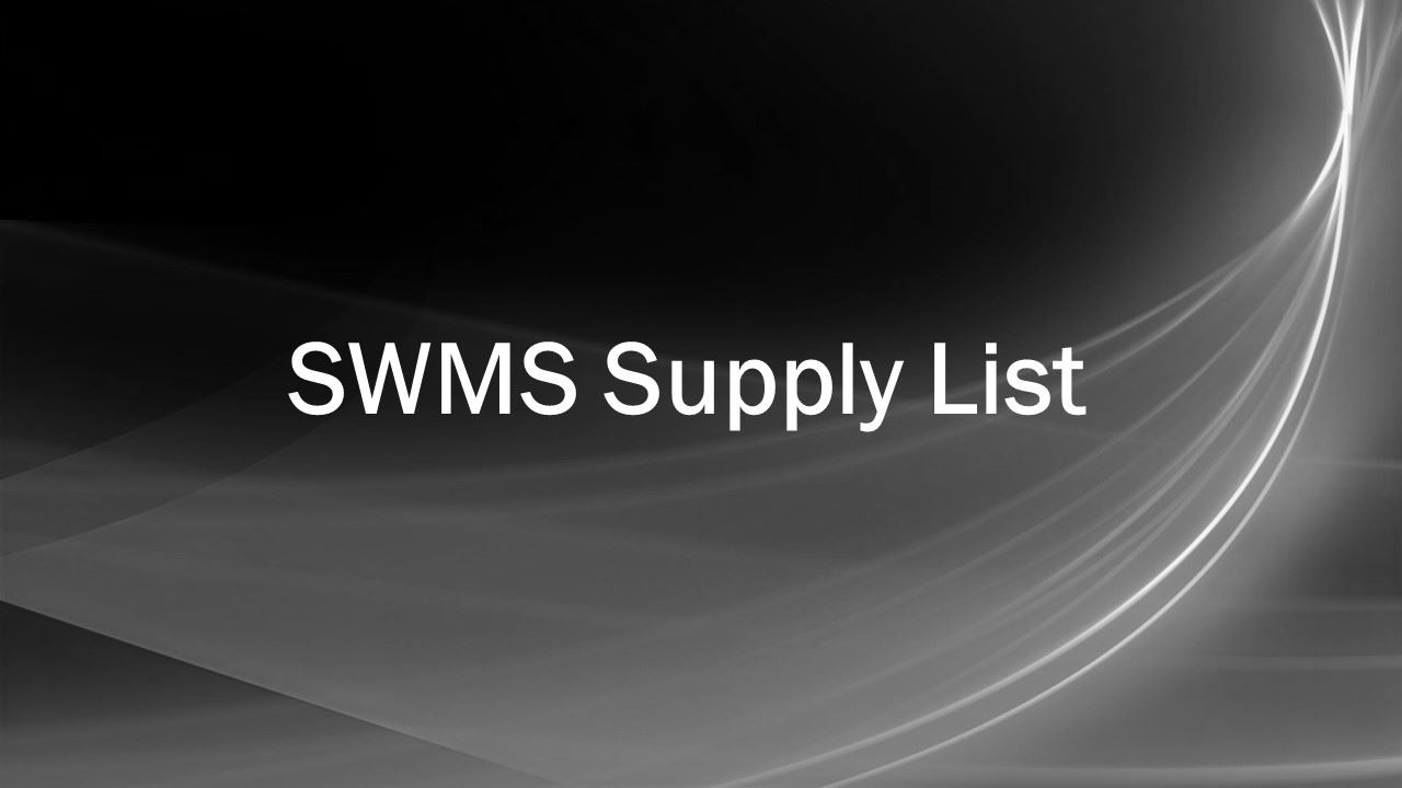 SWMS Supply List